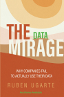 The Data Mirage: Why Companies Fail to Actually Use Their Data Cover Image