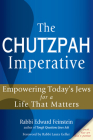 The Chutzpah Imperative: Empowering Today's Jews for a Life That Matters Cover Image