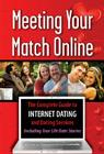 Meeting Your Match Online: The Complete Guide to Internet Dating and Dating Services--Including True Life Date Stories Cover Image