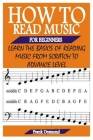 How to Read Music for Beginners: Learn The Basics Of Reading Music From Scratch To Advance Level Cover Image