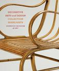 Carnegie Museum of Art: Decorative Arts and Design: Collection Highlights Cover Image