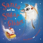 Santa and the Sugar Glider: A Rainforest Christmas Cover Image