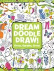 Grow, Garden, Grow (Dream Doodle Draw!) Cover Image