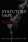 Statutory Vape: How the e-cigarette Industry Addicted a New Generation of Youth Cover Image