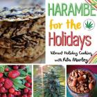 Harambe for the Holidays: Vibrant Holiday Cooking with Rita Marley Cover Image