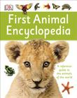 First Animal Encyclopedia: A First Reference Guide to the Animals of the World (DK First Reference) Cover Image