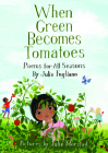 When Green Becomes Tomatoes: Poems for All Seasons Cover Image