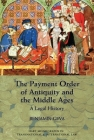 The Payment Order of Antiquity and the Middle Ages: A Legal History (Hart Monographs in Transnational and International Law #6) Cover Image