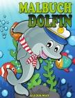 Delfin Malbuch: Niedliche Delphin Färbung Buch für Kleinkind, Jugendliche, Jungen, Mädchen, Kinder Cover Image