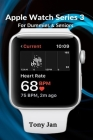 Apple Watch Series 3 For Dummies & Seniors Cover Image