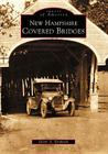 New Hampshire Covered Bridges (Images of America) Cover Image