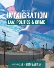 Immigration: Law, Politics, and Crime Cover Image