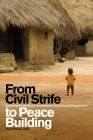From Civil Strife to Peace Building: Examining Private Sector Involvement in West African Reconstruction (Studies in International Governance) Cover Image