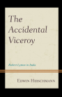 The Accidental Viceroy: Robert Lytton in India Cover Image
