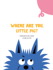 Where Are You, Little Pig? Cover Image