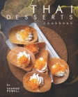 Thai Desserts Cookbook: Decadent Desserts from Thailand Cover Image