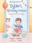 Dylan's Birthday Present / O Agasallo de Aniversario de Dylan - Bilingual Galician and English Edition: Children's Picture Book Cover Image