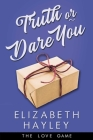 Truth or Dare You (The Love Game #2) Cover Image
