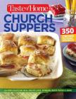 Taste of Home Church Supper Cookbook--New Edition: Feed the heart, body and spirit with 350 crowd-pleasing recipes Cover Image