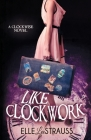 Like Clockwork: A Young Adult Time Travel Romance Cover Image