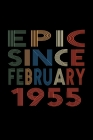 Epic Since February 1955: Birthday Gift for 65 Year Old Men and Women Cover Image