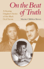 On the Beat of Truth: A Hearing Daughter's Stories of Her Black Deaf Parents Cover Image