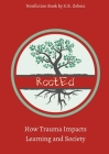 RootEd: How Trauma Impacts Learning and Society Cover Image