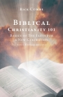 Biblical Christianity 101: Basics of The Faith for a New Generation Cover Image