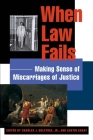 When Law Fails: Making Sense of Miscarriages of Justice (Charles Hamilton Houston Institute Series on Race and Justic) Cover Image