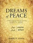 Dreams of Peace: A Dual Language Primer for Learning Hebrew & Arabic Cover Image