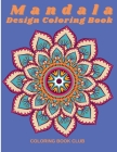 Mandala Design Coloring Book - Coloring Book for Stress Relief and Relaxation with Beautiful Mandalas Cover Image