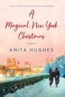 A Magical New York Christmas: A Novel Cover Image