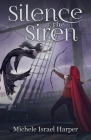 Silence the Siren: Book Two of the Beast Hunters Cover Image