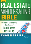 The Real Estate Wholesaling Bible: The Fastest, Easiest Way to Get Started in Real Estate Investing Cover Image