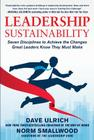 Leadership Sustainability: Seven Disciplines to Achieve the Changes Great Leaders Know They Must Make Cover Image