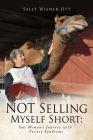 NOT Selling Myself Short: One Woman's Journey with Turner Syndrome Cover Image