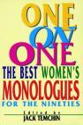 One on One: The Best Women's Monologues for the Nineties (Applause Acting) Cover Image