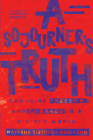 A Sojourner's Truth: Choosing Freedom and Courage in a Divided World Cover Image