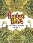 Badass Bitch: Cuss Word Coloring Books for Adults Cover Image