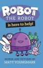 Robot the Robot is Here to Help! Cover Image