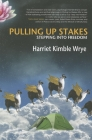 Pulling Up Stakes: Stepping Into Freedom Cover Image