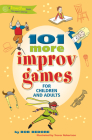 101 More Improv Games for Children and Adults (SmartFun Books) Cover Image