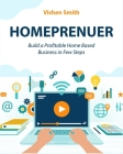 Homeprenuer: Build a Profitable Home Based Business in Few Steps Cover Image