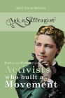 Ask a Suffragist: Stories and Wisdom from Activists Who Built a Movement Cover Image