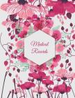 Medical Records: Floral Design, Daily Medicine Record Tracker 120 Pages Large Print 8.5