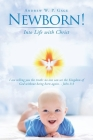 Newborn!: Into Life with Christ Cover Image