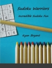 Sudoku Warriors: Incredible Sudoku Fun Cover Image