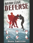 Aggressive Defense: Blocks, Head Movement & Counters for Boxing, Kickboxing & MMA Cover Image