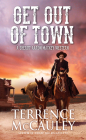 Get Out of Town (A Sheriff Aaron Mackey Western #3) Cover Image