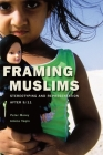 Framing Muslims: Stereotyping and Representation After 9/11 Cover Image